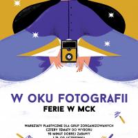 W oku fotografii – zapraszamy na Ferie w MCK